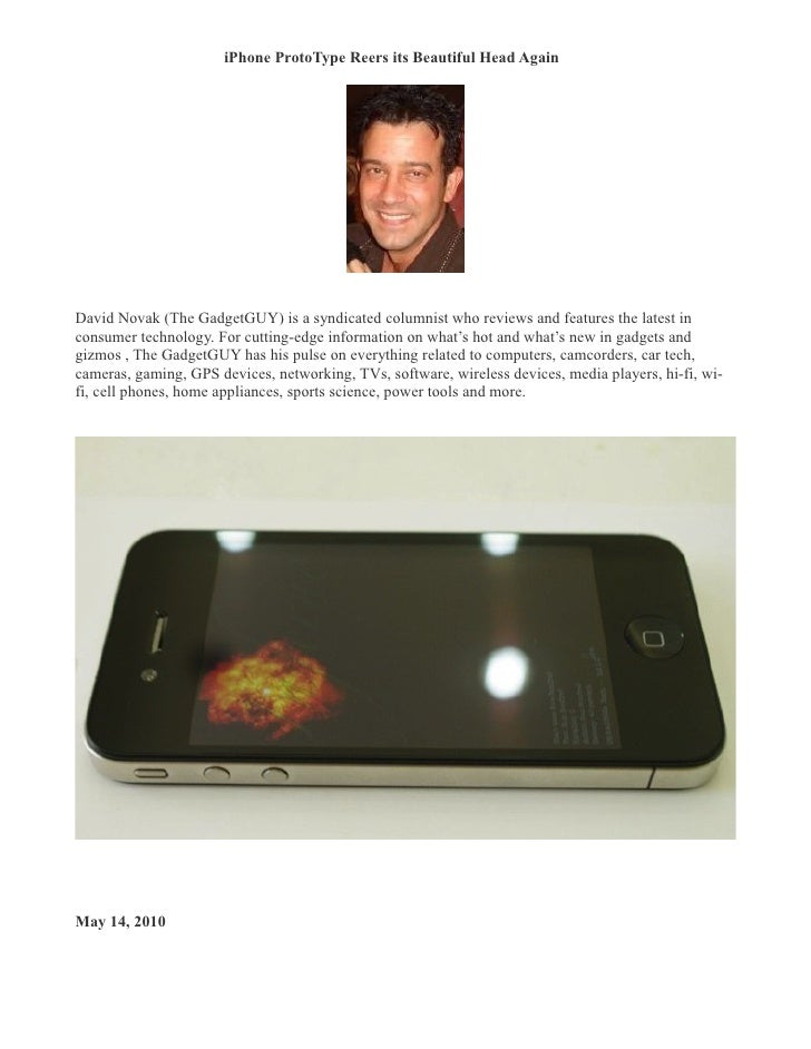 iPhone ProtoType Reers its Beautiful Head Again �     David Novak (The GadgetGUY) is a syndicated columnist who reviews an...