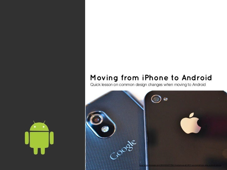 Moving from iPhone to AndroidQuick lesson on common design changes when moving to Android                         http://w...