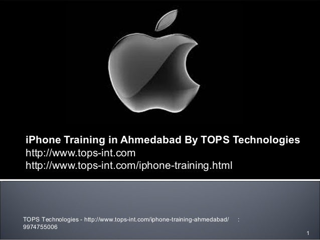 iPhone Training in Ahmedabad By TOPS Technologies http://www.tops-int.com http://www.tops-int.com/iphone-training.html TOP...