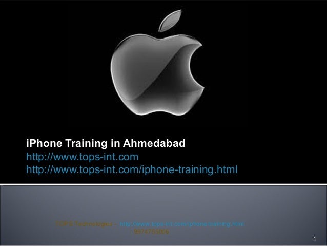 iPhone Training in Ahmedabad http://www.tops-int.com http://www.tops-int.com/iphone-training.html  TOPS Technologies - htt...
