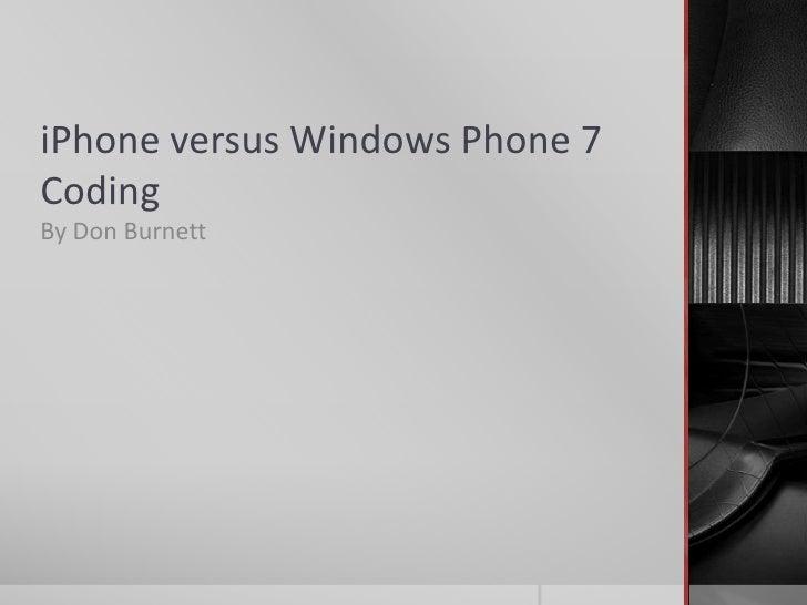I phone versus windows phone 7 coding