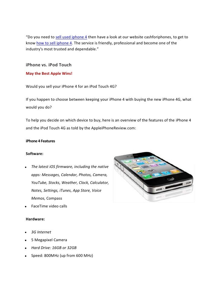 """Do you need to sell used iphone 4 then have a look at our website cashforiphones, to get to know how to sell iphone 4 . T..."