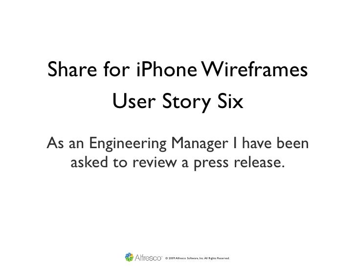 Share for iPhone Wireframes        User Story Six As an Engineering Manager I have been    asked to review a press release...