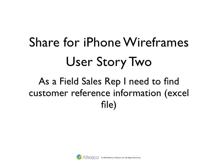 Share for iPhone Wireframes        User Story Two   As a Field Sales Rep I need to find customer reference information (exc...