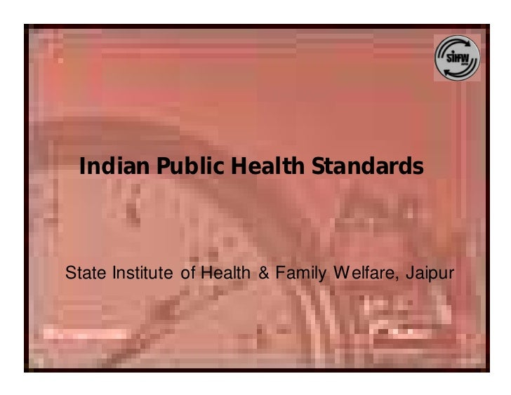 Indian Public Health Standards    State Institute of Health & Family Welfare, Jaipur