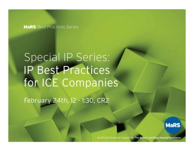 MaRS Best Practices: IP Best Practices for ICE Companies - Henry Ohab
