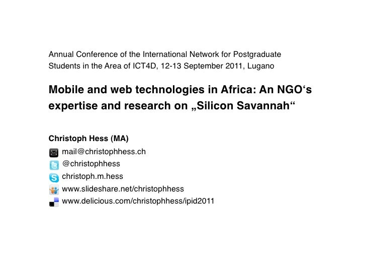 Annual Conference of the International Network for PostgraduateStudents in the Area of ICT4D, 12-13 September 2011, Lugano...