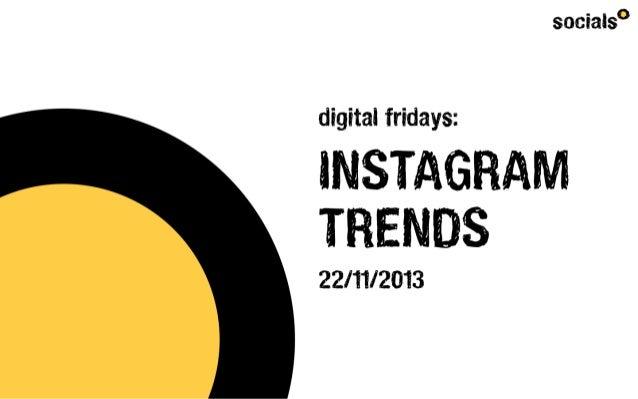 Digital Fridays - Instagram Trends