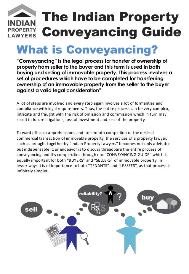"The Indian Property             Conveyancing GuideWhat is Conveyancing?""Conveyancing"" is the legal process for transfer of..."
