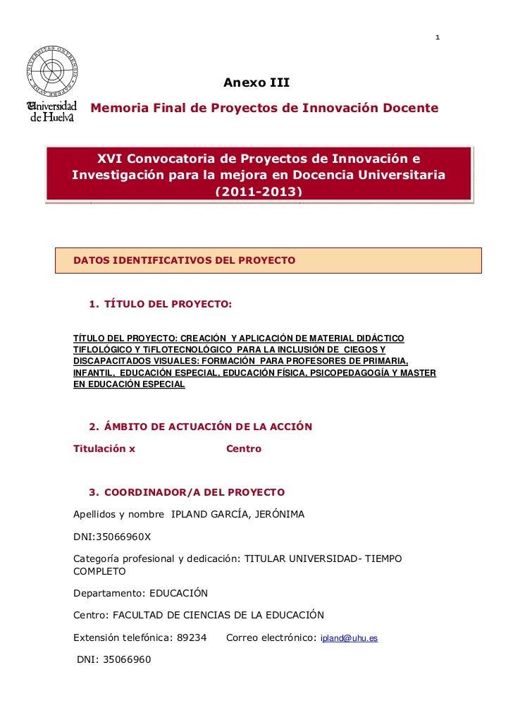 1                              Anexo III   Memoria Final de Proyectos de Innovación Docente   XVI Convocatoria de Proyecto...