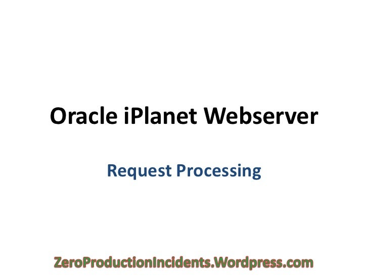 Oracle iPlanet Webserver     Request Processing