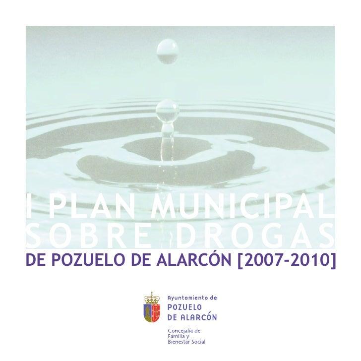 I PLAN MUNICIPAL SOBRE DROGAS POZUELO DE ALARCÓN (2007 2010)