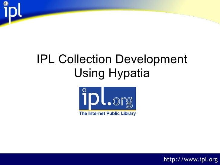 IPL Collection Development Using Hypatia