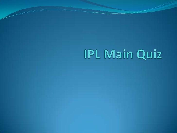 IPL Main Quiz<br />