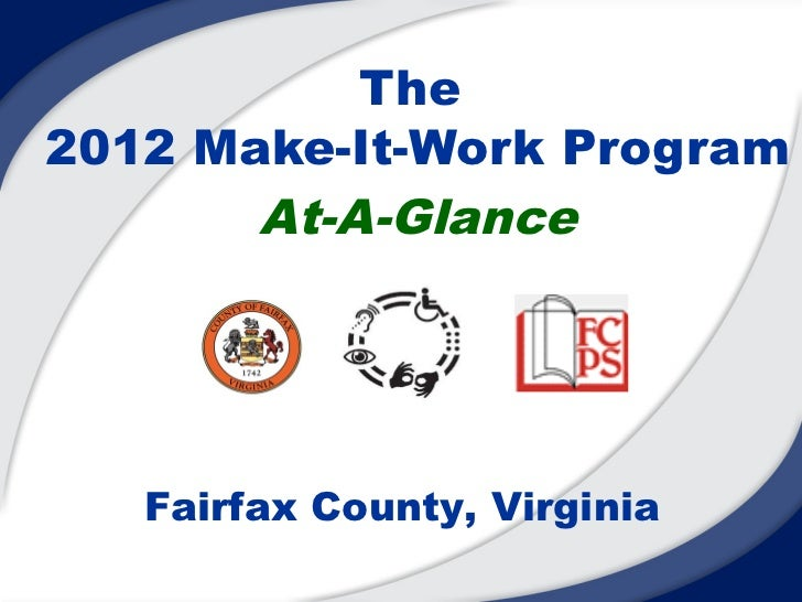 The2012 Make-It-Work Program       At-A-Glance   Fairfax County, Virginia