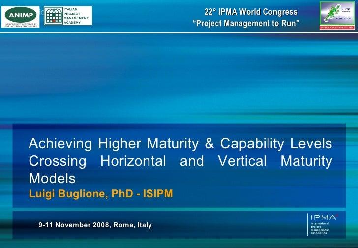"22° IPMA World Congress                                   ""Project Management to Run""Achieving Higher Maturity & Capabilit..."