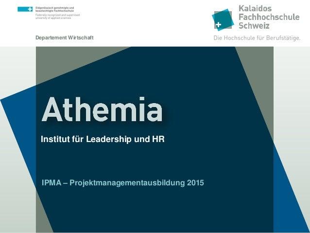 Departement Wirtschaft Institut für Leadership und HR IPMA – Projektmanagementausbildung 2014