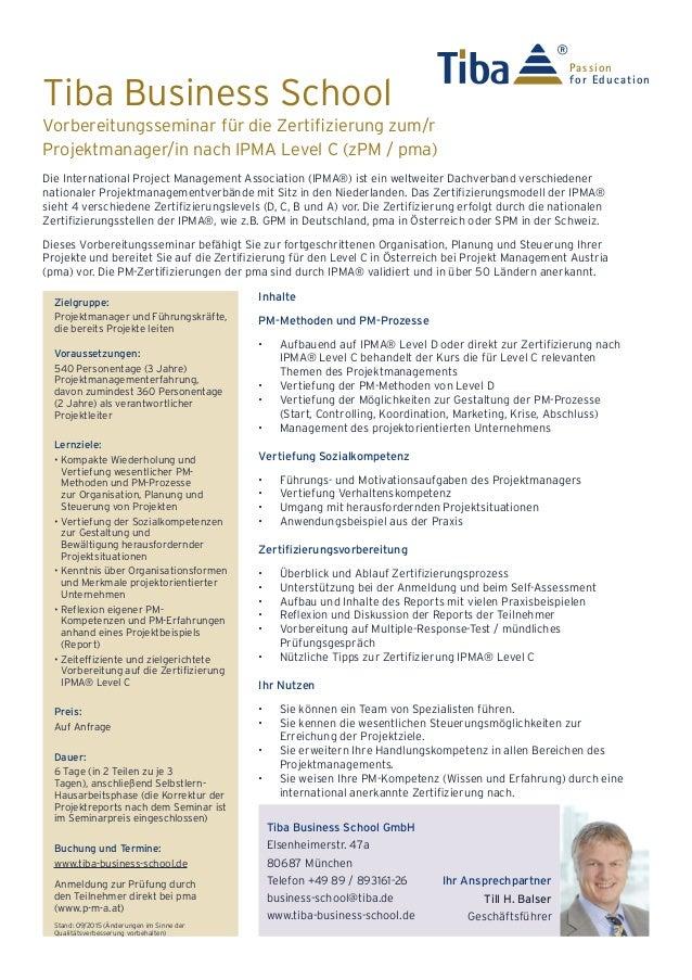 Tiba Business School Die International Project Management Association (IPMA®) ist ein weltweiter Dachverband verschiedener...