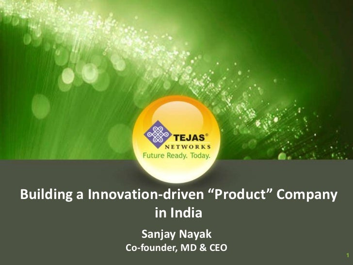 "Building a Innovation-driven ""Product"" Company                     in India                  Sanjay Nayak               Co..."