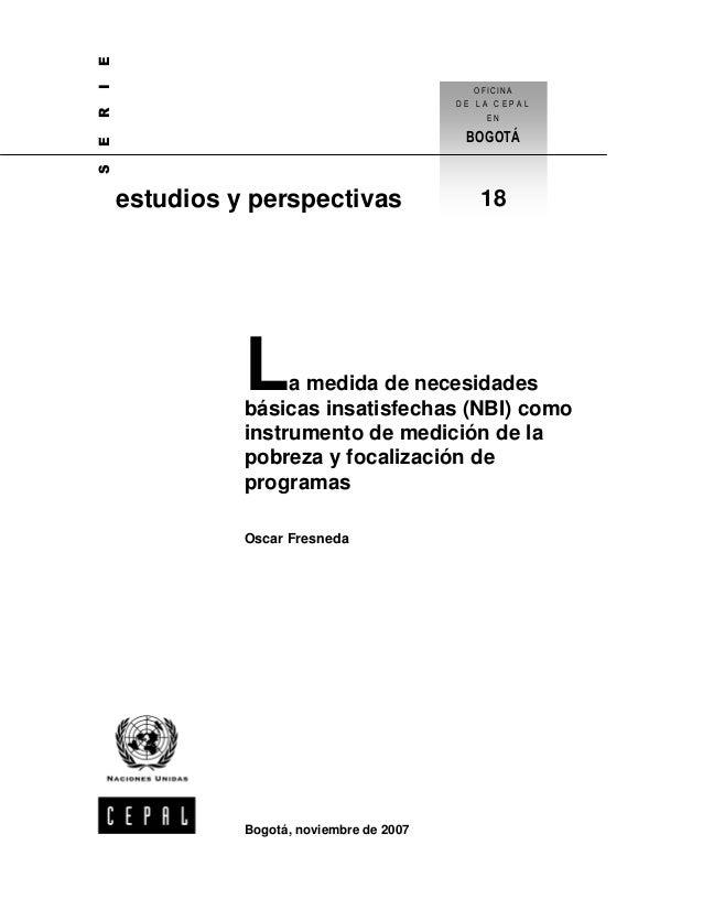 E I R E  BOGOTÁ  S  OFICINA DE LA CEPAL EN  estudios y perspectivas  L  18  a medida de necesidades básicas insatisfechas ...