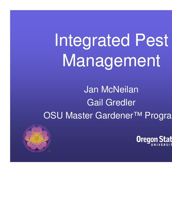 Integrated Pest   Management        Jan McNeilan         Gail GredlerOSU Master Gardener™ Program