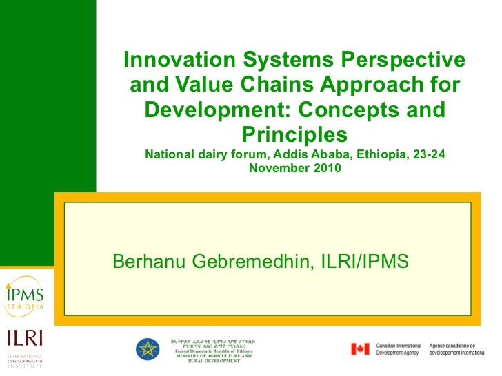 Innovation Systems Perspective and Value Chains Approach for Development: Concepts and Principles National dairy forum, Ad...