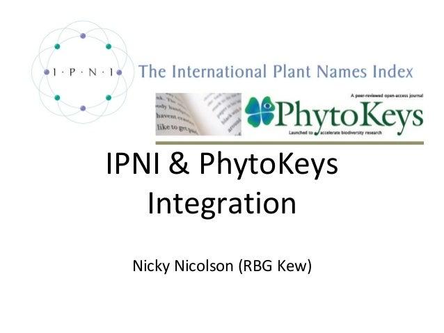 IPNI & PhytoKeys   Integration Nicky Nicolson (RBG Kew)