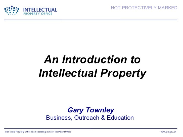 Gary Townley Business, Outreach & Education  An Introduction to  Intellectual Property
