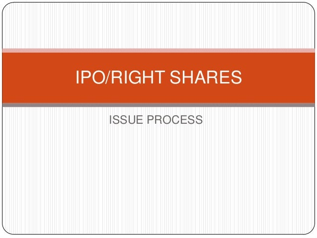 IPO/RIGHT SHARES ISSUE PROCESS