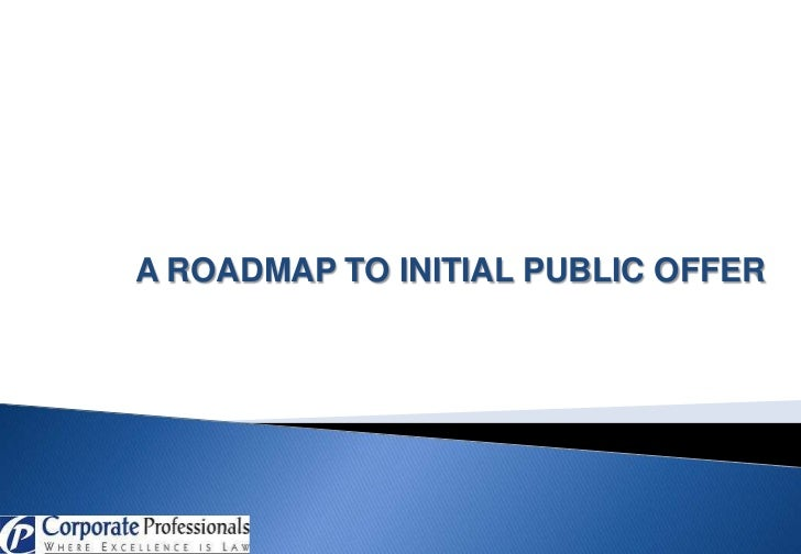 A ROADMAP TO INITIAL PUBLIC OFFER