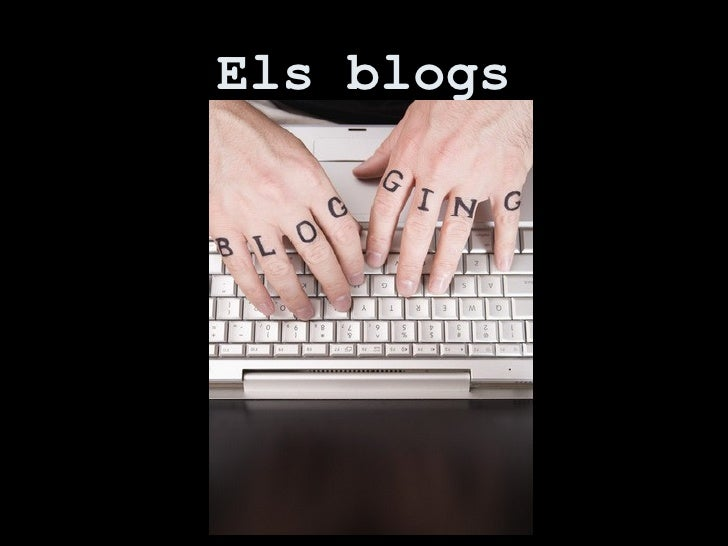 Els blogs <ul><li>  </li></ul>