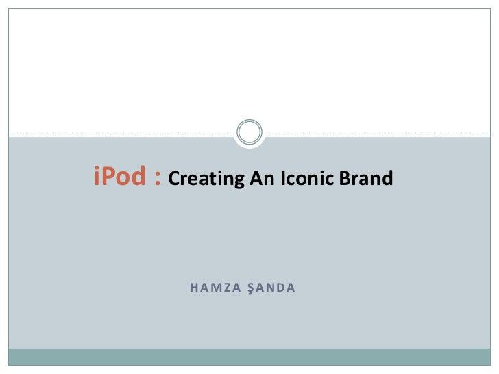 Ipod creating an iconic brand 01.11.2011