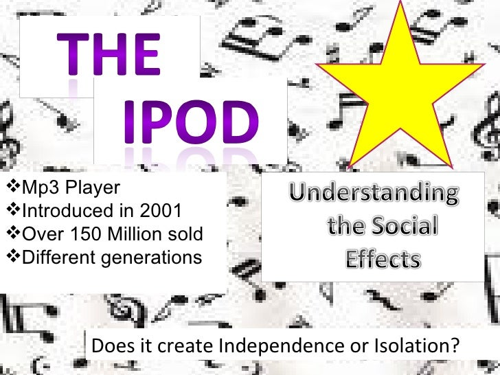 0750786 - Ipod - Isolation or Independance?