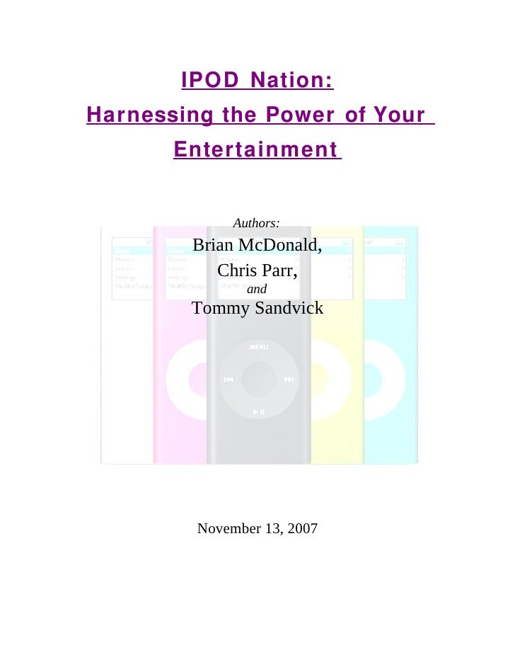 IPOD Nation: Harnessing the Power of Your        Entertainment                 Authors:         Brian McDonald,           ...