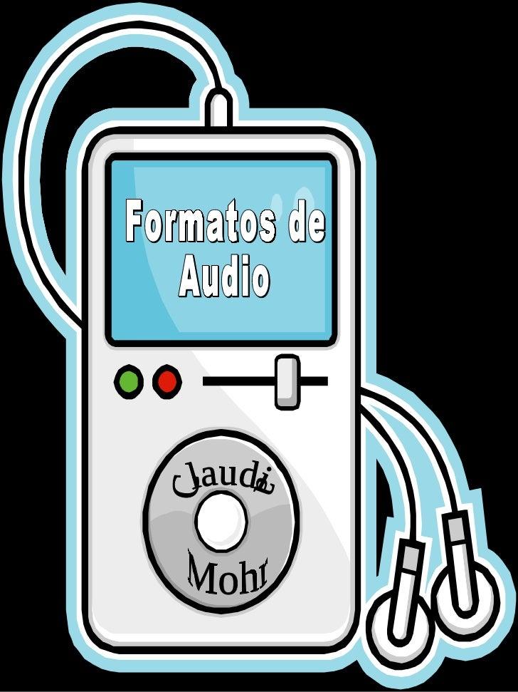 Formatos de Audio Claudia  Mohr