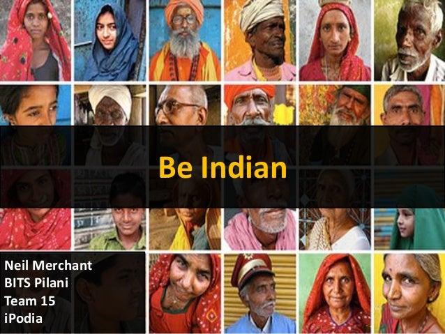 Be Indian Neil Merchant BITS Pilani Team 15 iPodia