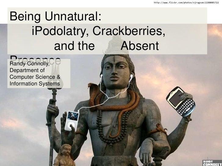 iPodolatry And Crackberries