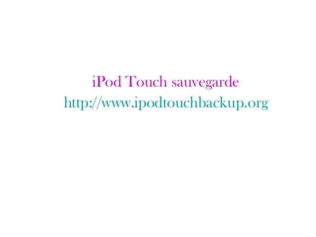 iPod Touch sauvegarde http://www.ipodtouchbackup.org