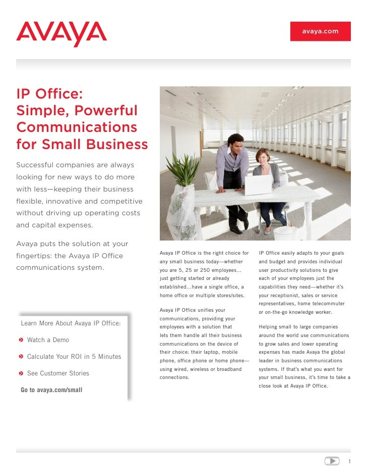avaya.comIP Office:Simple, PowerfulCommunicationsfor Small BusinessSuccessful companies are alwayslooking for new ways to ...