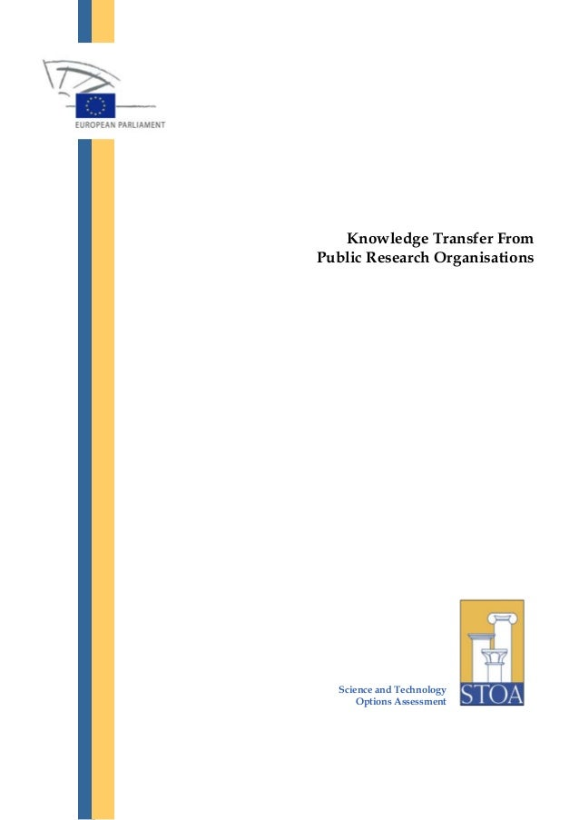 Knowledge Transfer FromPublic Research Organisations   Science and Technology       Options Assessment