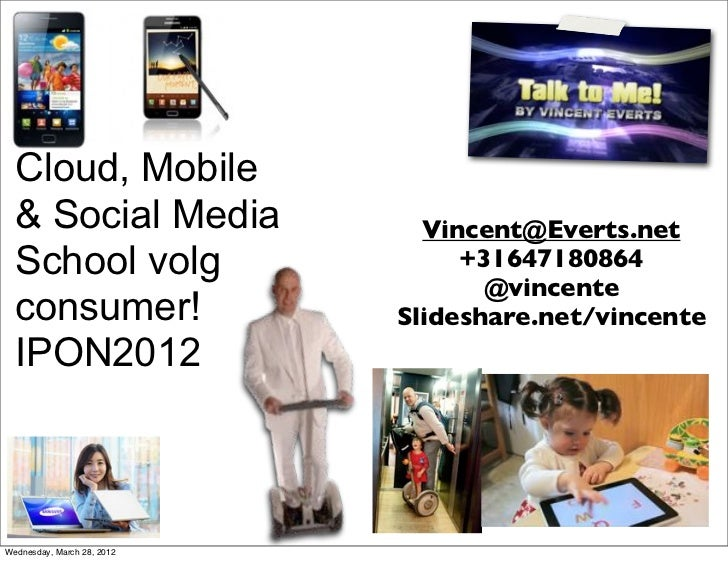 Cloud, Mobile  & Social Media              Vincent@Everts.net  School volg                    +31647180864                ...