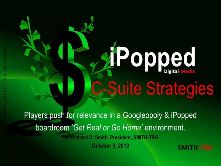 iPopped, Media C-Suite Strategies, by Richard D. Smith, CEO, SMITH-TRG