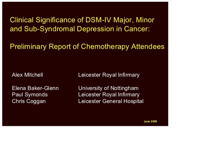 Clinical Significance of DSM-IV Major, Minor and Sub-Syndromal Depression in Cancer:  Preliminary Report of Chemotherapy A...