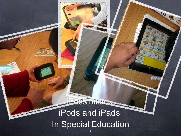 iPossibilities  iPods and iPads  In Special Education