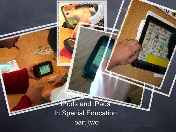 iPossibilities  iPods and iPads  In Special Education  part two