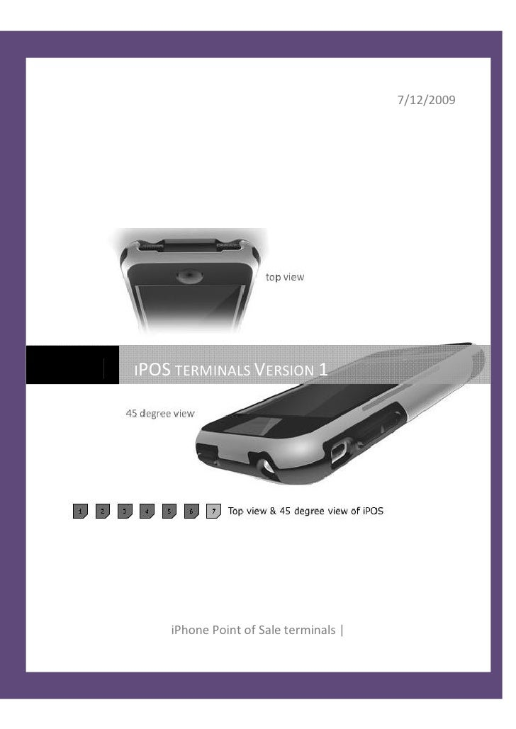 7/12/2009      IPOS TERMINALS VERSION 1         iPhone Point of Sale terminals |