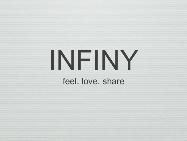 INFINY feel. love. share
