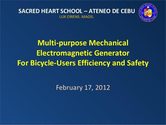 SACRED HEART SCHOOL – ATENEO DE CEBU            LUX ORIENS. MAGIS.      Multi-purpose Mechanical      Electromagnetic Gene...