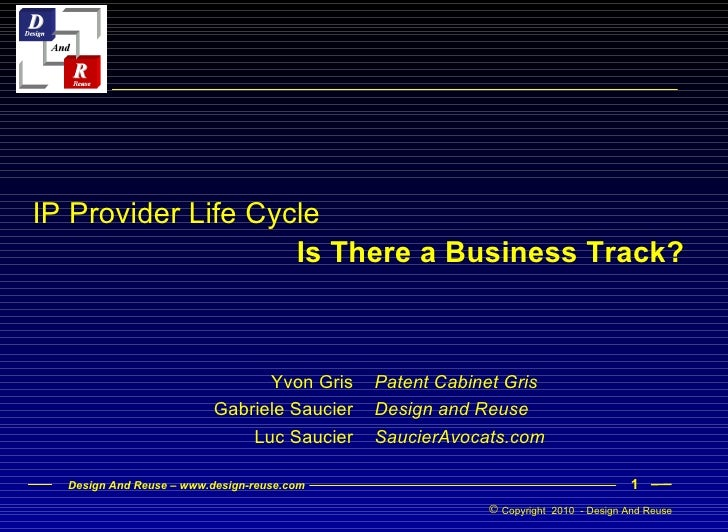 Is There a Business Track? IP Provider Life Cycle Patent Cabinet Gris  Design and Reuse SaucierAvocats.com Yvon Gris Gabri...