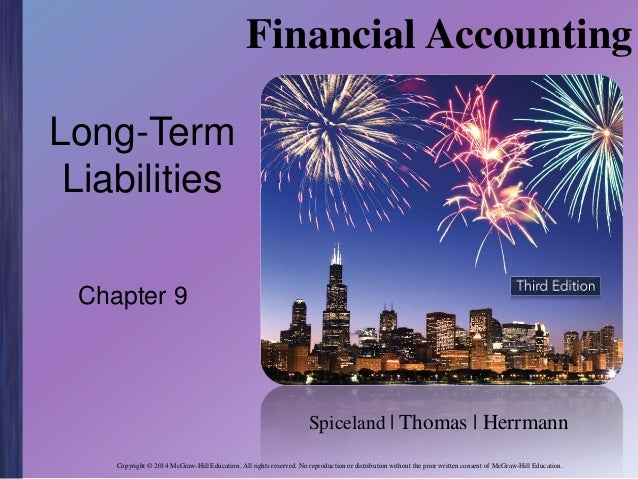 Financial Accounting Long-Term Liabilities Chapter 9  Spiceland | Thomas | Herrmann Copyright © 2014 McGraw-Hill Education...